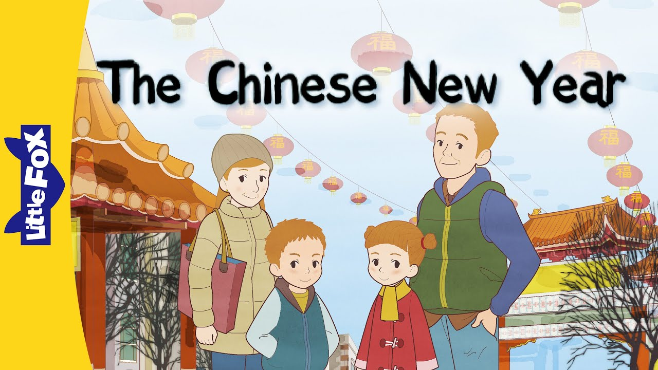 The Chinese New Year Culture And History Holidays Little Fox Animated Stories For Kids